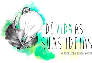 De vida as suas ideias - a idealizza ajuda você